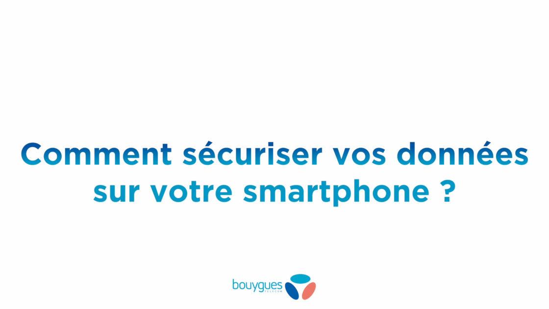 [Vidéo] Comment sécuriser ses données sur son smartphone ?