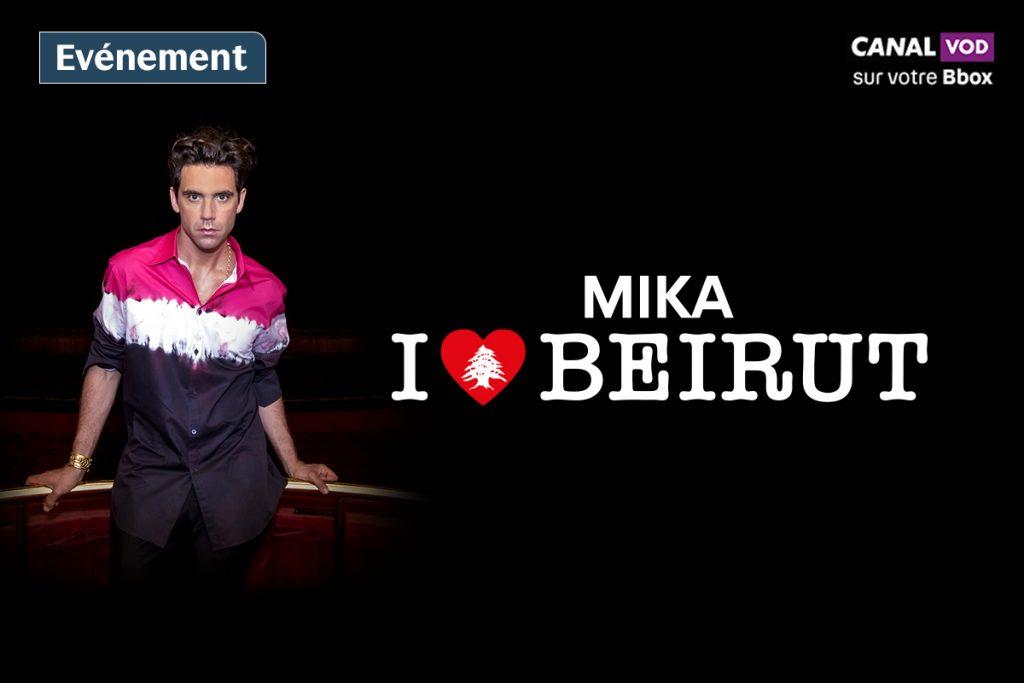 Mika - Liban - concert de soutien - I love Beirut - VOD - Bbox - CANALVOD.